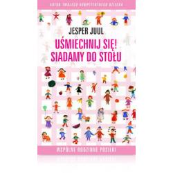 Książka Jesper Juul UŚMIECHNIJ SIĘ! SIADAMY DO STOŁU